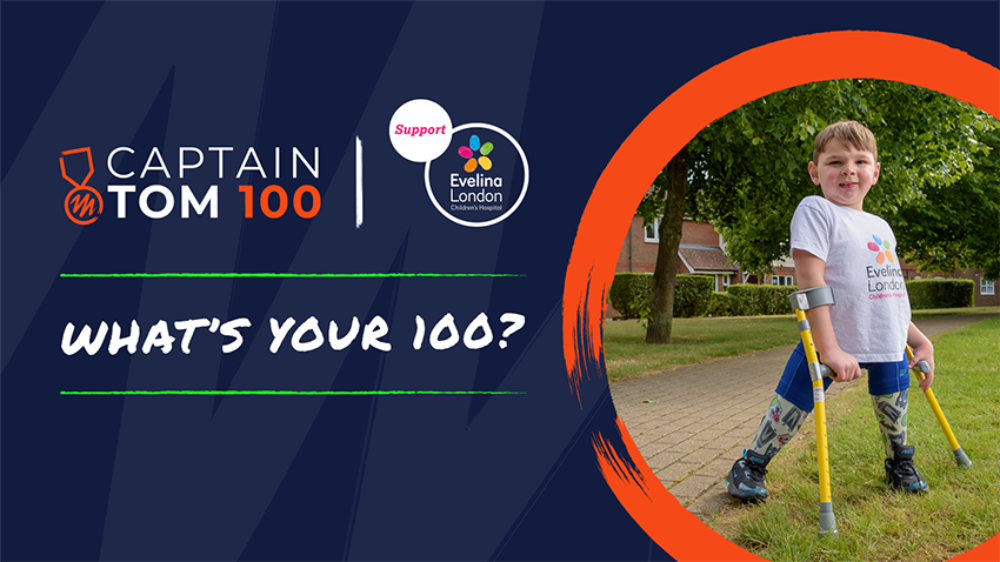 Captain Tom 100 - what's your 100? Support Evelina London